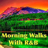 Morning Walks With R&B von Various Artists