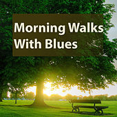 Morning Walks With Blues de Various Artists