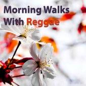 Morning Walks With Reggae de Various Artists