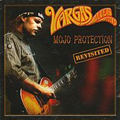 Mojo Protection (Revisited) de Vargas Blues Band