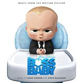 The Boss Baby (Music from the Motion Picture) by Various Artists