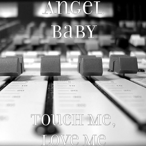 Touch Me, Love Me by Capone