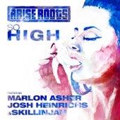 So High (feat. Marlon Asher, Josh Heinrichs & Skillinjah) de Arise Roots