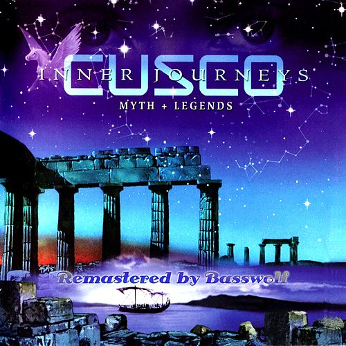 Inner Journeys (Myth + Legends) (Remastered by Basswolf) by Cusco
