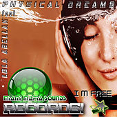 I'm Free by Physical Dreams