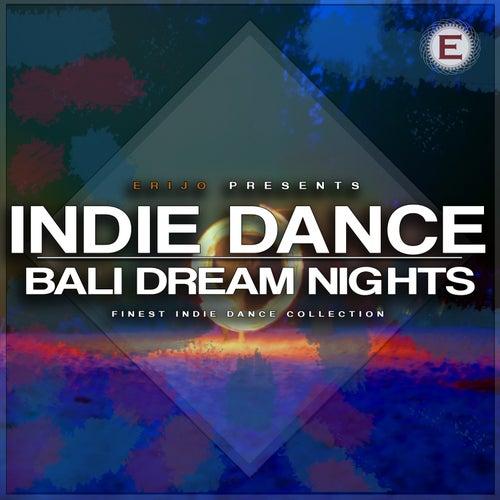 Indie Dance - Bali Dream Nights by Various Artists