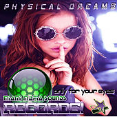Only for Your Eyes by Physical Dreams
