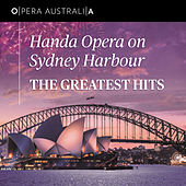 Handa Opera On Sydney Harbour: The Greatest Hits (Live) by Various Artists