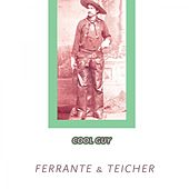 Cool Guy by Ferrante and Teicher