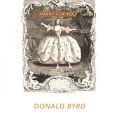 Happy For You by Donald Byrd