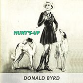 Hunt's-up by Donald Byrd