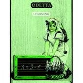 Learning by Odetta