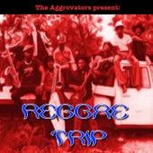 The Aggrovators Present: Reggae Trip by The Aggrovators