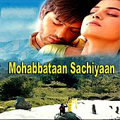 Mohabbataan Sachiyaan (Original Motion Picture Soundtrack) by Various Artists