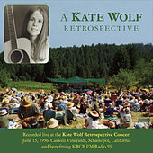 A Kate Wolf Retrospective by Various Artists