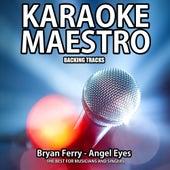 Angel Eyes (Karaoke Version) (Originally Performed By Bryan Ferry) (Originally Performed By Bryan Ferry) by Tommy Melody