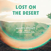 Lost on the Desert by Marty Stuart