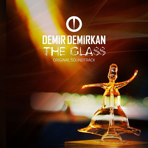 The Glass (Original Soundtrack) de Demir Demirkan