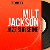 Jazz sur Seine (Mono Version) by Milt Jackson