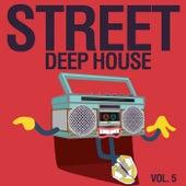 Street Deep House, Vol. 5 by Various Artists