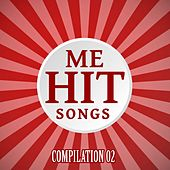 Me Hit Songs Compilation, Vol. 02 by Various Artists