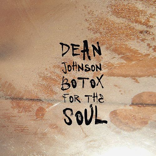 Botox for the Soul by Dean Johnson