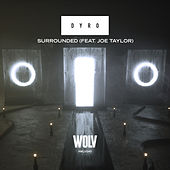 Surrounded (feat. Joe Taylor) von Dyro