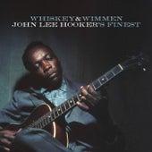 Whiskey & Wimmen: John Lee Hooker's Finest by John Lee Hooker