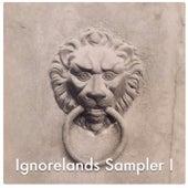 Ignorelands Sampler I by Various Artists