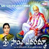 Sri Sai Yevaramma by Various Artists
