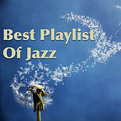 Best Playlist Of Jazz by Various Artists