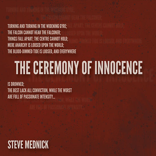 Ceremony of Innocence by Steve Mednick