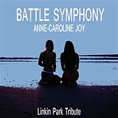 Battle Symphony (Linkin Park Tribute) von Anne-Caroline Joy