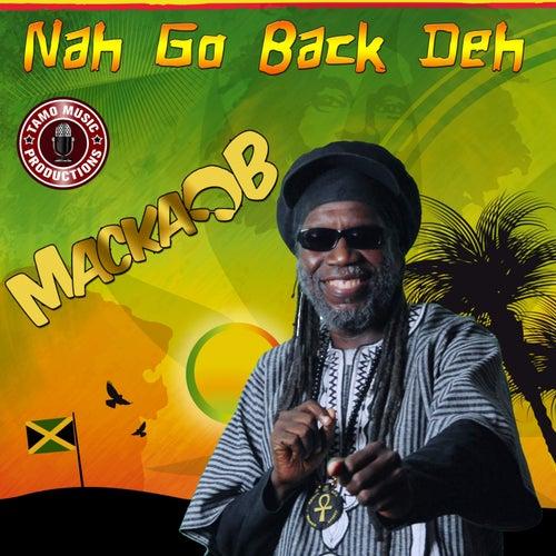 Nah Go Back Deh by Macka B.
