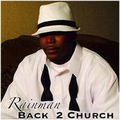 Rainman Back 2 Church by Rain Man
