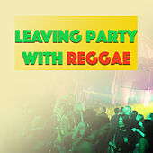 Leaving Party With Reggae by Various Artists