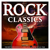 Rock Classics : The Best Rock Songs & Classic Rock Anthems of All Time de Various Artists