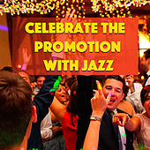 Celebrate The Promotion With Jazz di Various Artists