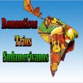 Romanticos Trios Sudamericanos by Various Artists