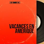 Vacances en amérique (Mono Version) de Various Artists