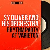 Rhythm Party at Varieton (Mono Version) by Sy Oliver