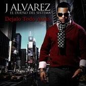 Dejalo Todo Atras von J. Alvarez
