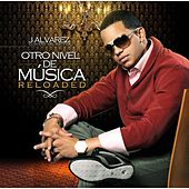 Otro Nivel de Musica Reloaded by J. Alvarez