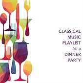 Classical Music Playlist for a Dinner Party von Various Artists