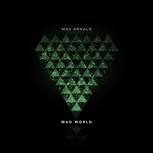 Mad World by Max Arnald