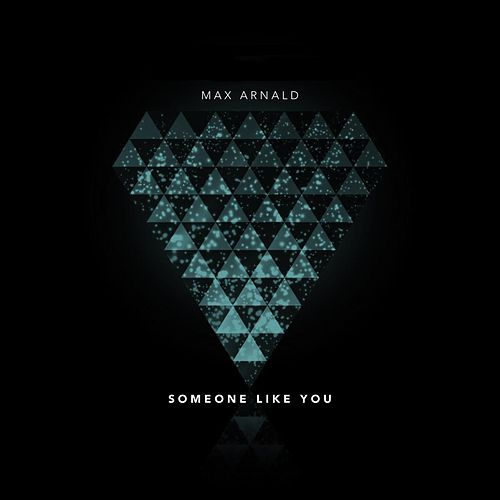 Someone Like You by Max Arnald