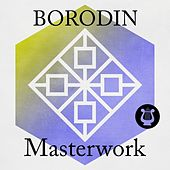 Borodin - Masterwork von Various Artists