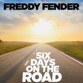 Six Days On the Road de Freddy Fender
