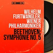 Beethoven: Symphonie No. 5 (Mono Version) by Wilhelm Furtwängler