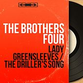 Lady Greensleeves / The Driller's Song (Mono Version) by The Brothers Four
